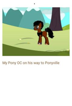 My Pony OC going to Ponyville by longshotswiftshadow