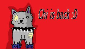 Chi is back by Kihomi-doglover