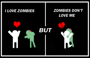 I LOVE ZOMBIES BUT.. by GalletoconK