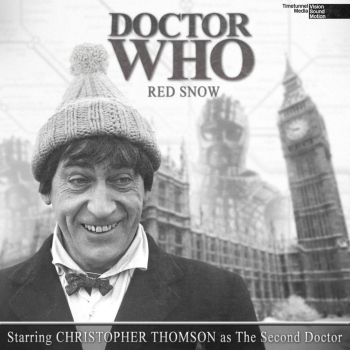 Doctor Who - Red Snow (Second Doctor)- Audio Cover by timetunnelpro