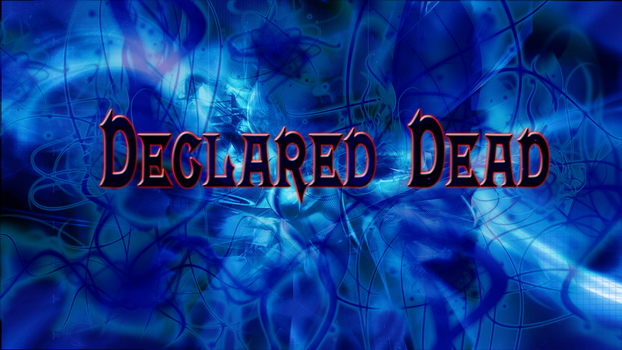 Declared-Dead-Banner by AegisX999