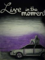 Live In Every Moment by throughtherain67