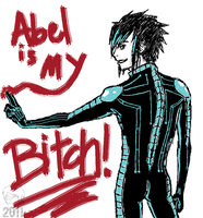 Abel is my Bitch by Iyashii-Daken