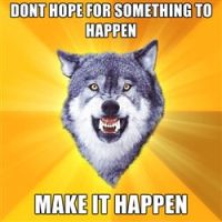 Dont hope for something to happen by Zodiax3
