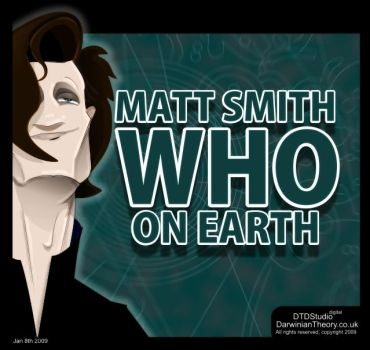 Matt Smith: WHO on EARTH by dtdstudio