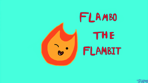 Flame-Up AU: Flambo the Flambit by Sumo65
