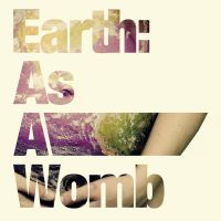Earth: as a womb by NextTuesdayDesign