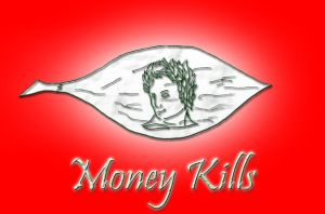 Money Kills by Skullmastered