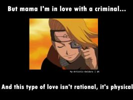 I'm in love with a criminal by My-Artistic-Deidara