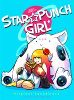 Starpunch Girl Original Soundtrack! by narm