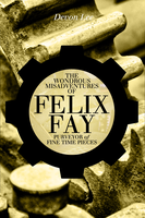 Devon Lee: Felix Fay, Purveyor of Fine Time Pieces by Hashnoerej