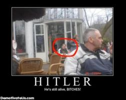 HITLER LIVES by MalevolentDeath