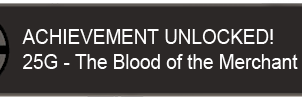 Blood of the Merchant King Achievement by Narishm