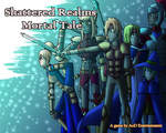 Shattered Realms: Mortal Tale: The Heroes by AxisofDestruction