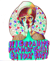 if i get a little prettier can i be your baby?v.2 by legalize-meth