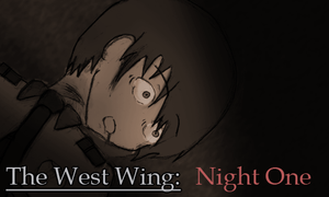 The West Wing: Night One by siinclaiir