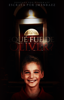 Que fue de Oliver? | Wattpad by Myhmwayf