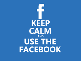Keep Calm #008 - And Use The Facebook by HundredMelanie