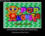 Pop Monster Is Definately Monstrous, Alright.... by Duckyworth