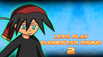 Let's Play Thumbnail Cover - Elementar Rising 2 by Widen612