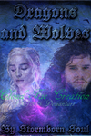 Dragons and Wolves Fanfiction Cover by cloudfae
