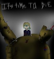 FNAF 3: Springtrap...Its Time To Die by Galactic-Cosmo