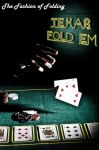 Texas Hold Em: The Fashion of Folding 2.0 by Zakster159