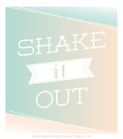 Shake it Out by quidprosno