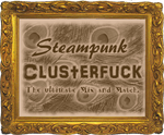 Welcome 2 SteampunkClusterfuck by flammingcorn