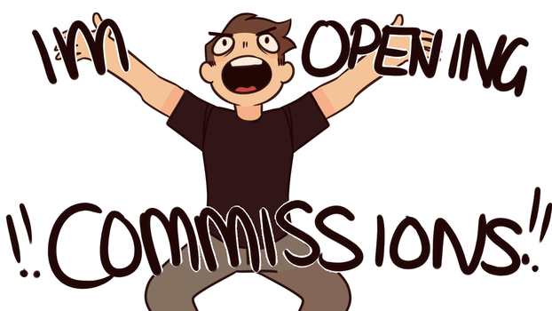 COMMISSIONS ARE OPEN!! by Unemployed-Trashcan