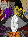 OMG OCT ROUND 4: Welcome to the Show... by Raddaman8000