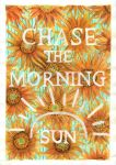 Chase the Morning Sun by bronzebug