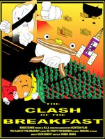 Clash of the Breakfast Poster by TheWax