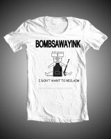 Bombs Away Ink 'I Dont Want To Reclaim' Logo Shirt by kidswithscissors