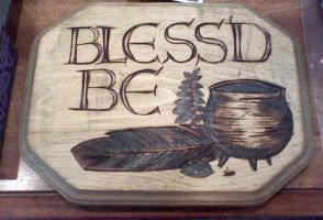 Blessd Be plaque by Anariel-Erestor