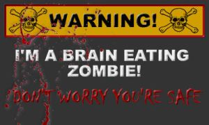 Warning ZOMBIES by xXSpunkyMonkey503Xx