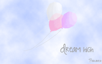 Dream High by Pinkanea