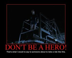 Dont Be A Hero Motivational Poster by QuantumInnovator