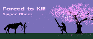 Forced to Kill by Sniper-Cheez