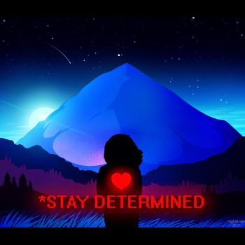 *STAY DETERMINED by NightKasel