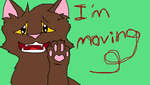 I'M MOVING! NEW ACCOUNT IN DESCRIPTION! by ILOVELionblaze4