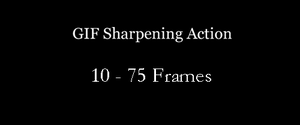 GIF Sharpening Action 10-75 frames by katbosmiles