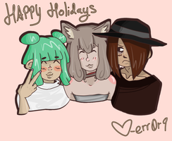 Happy Holidays From Err0r9 | GIFT by err0r9