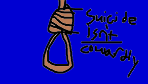 Suicide is NOT cowardly by puffer15