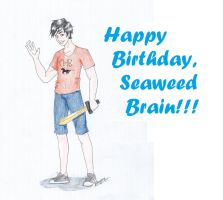 Happy Birthday, Seaweed Brain by SKPartist