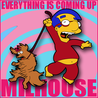 Everything Is Coming Up Milhouse by LeeRoberts