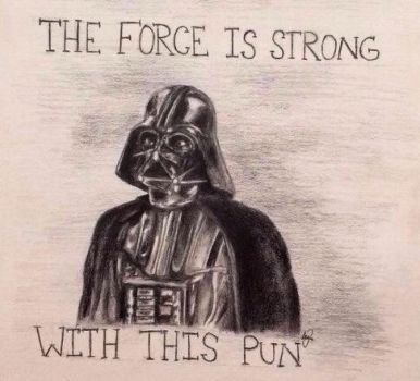 The Force is Strong with this Pun by ThyQueenAmy