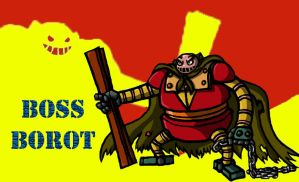 Boss Borot by LordGandulfo88