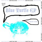 Blue Turtle EP by djtheburninator
