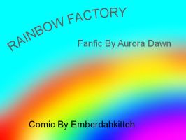 Rainbow Factory Cover by Emberdahkitteh
